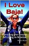 I Love Baja!: Pursuing the Dream of L...