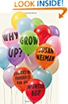 Why Grow Up?: Subversive Thoughts for...