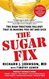img - for The Sugar Fix: The High-Fructose Fallout That Is Making You Fat and Sick   [SUGAR FIX] [Mass Market Paperback] book / textbook / text book