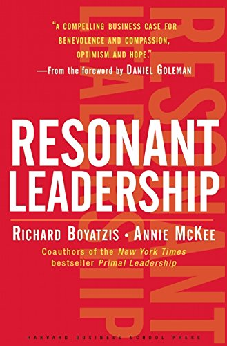 Resonant Leadership: Renewing Yourself and Connecting...