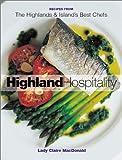 Scottish Highland Hospitality: New Recipes from the Scottish Highlands and Islands