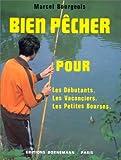 echange, troc Marcel Bourgeois - Bien pêcher pour les débutants, les vacanciers, les petites bourses
