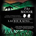 The Moor: A Novel of Suspense Featuring Mary Russell and Sherlock Holmes: Mary Russell, Book 4 Audiobook by Laurie R. King Narrated by Jenny Sterlin