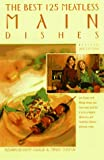 img - for The Best 125 Meatless Main Dishes book / textbook / text book