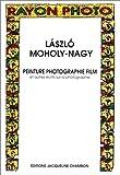 echange, troc Laszlo Moholy-Nagy - Peinture, photographie, film et autres écrits sur la photographie