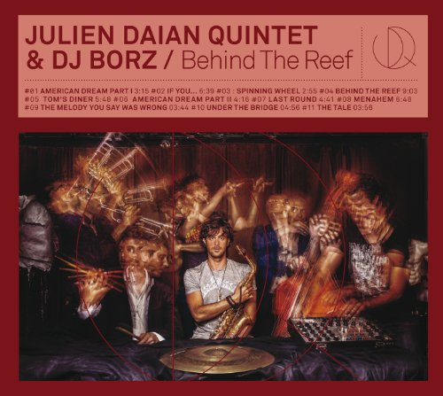 Julien Daian Quintet-And DJ Borz-Behind the Reef-2014-SNOOK Download