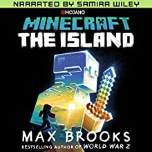 Minecraft: The Island (Narrated by Samira Wiley): The First Official Minecraft Novel Audiobook by Max Brooks Narrated by Samira Wiley