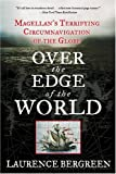 Over the Edge of the World: Magellans Terrifying Circumnavigation of the Globe (P.S.)