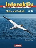 Natur und Technik - Naturwissenschaften interaktiv - Rheinland-Pfalz:  5./6. Schuljahr. Schülerbuch.
