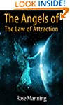 The Angels of The Law of Attraction:...