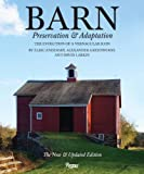 img - for Barn: Preservation and Adaptation, The Evolution of a Vernacular Icon by Greenwood, Alexander, Endersby, Elric, Larkin, David (2014) Hardcover book / textbook / text book