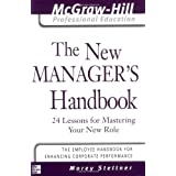The New Manager's Handbook: 24 Lessons for Mastering Your New Role (McGraw-Hill Professional Education Series)by Morey Stettner