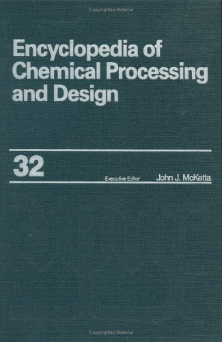 Encyclopedia Of Chemical Processing And Design: Volume 32 - Offshore Production Platform: Utility Systems To Optimization Techniques: Joint Process ... (Chemical Processing And Design Encyclopedia) front-630208