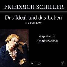 Das Ideal und das Leben Hörbuch von Friedrich Schiller Gesprochen von: Karlheinz Gabor