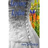 Loving Lydia ~ Amy De Trempe