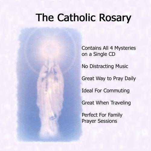 The Catholic Rosary - Pray the Rosary CD: The Rosary Prayer CD That Includes All Four Rosary Mysteries