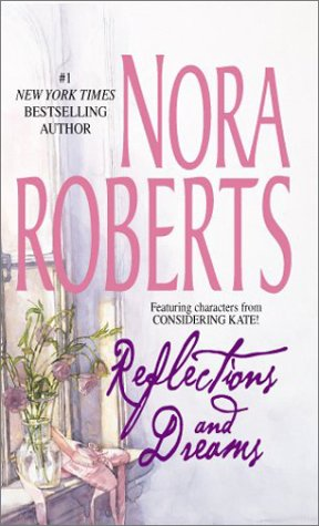Reflections And Dreams (STP - Silhouette Lead), NORA ROBERTS