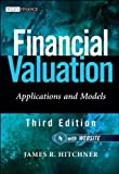 Financial Valuation, + Website: Applications plus Models (Wiley Finance)