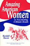 Amazing American Women: 40 Fascinatin...