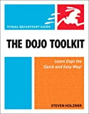 The Dojo Toolkit: Visual QuickStart Guide (0321605128) by Holzner, Steven
