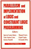 img - for Parallelism and Implementation of Logic and Constraint Logic Programming book / textbook / text book