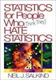 Statistics For People Who (Think They) Hate Statistics (076192776X) by Neil J. Salkind