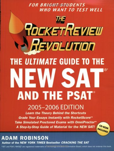 The Rocket Review Revolution: The Ultimate Guide to the New SAT and the PSAT 2005-2006 Edition