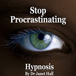 Stop Procrastinating (Hypnosis) | [Janet Hall]