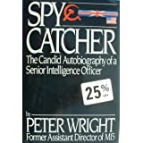 Spycatcher: The Candid Autobiography of a Senior Intelligence Officerby Peter Wright