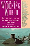 img - for Into the Widening World: International Coming-of-Age Stories book / textbook / text book