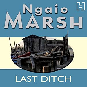 Last Ditch | [Ngaio Marsh]