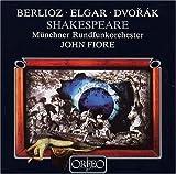 シェークスピアと音楽 ?ベルリオーズ、エルガー、ドヴォルザーク (Shakespeare Overtures (Fiore, Munich Radio Orchestra) ) [Import CD]