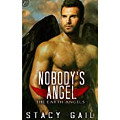 Nobody's Angel: The Earth Angels, Book 1 | Stacy Gail