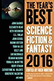 The Years Best Science Fiction & Fantasy 2016 Edition (Years Best Science Fiction and Fantasy)