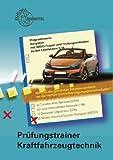 Prüfungstrainer Kraftfahrzeugtechnik: Programmierte Aufgaben