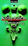 Totenmontag: Roman - Kathy Reichs