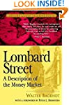 Lombard Street: A Description of the...