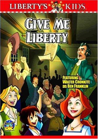 Liberty's Kids - Give Me Liberty