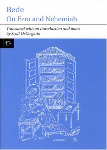 Bede: On Ezra and Nehemiah (Liverpool University Press - Translated Texts for Historians)