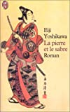 La Pierre Et Le Sabre (Litterature Generale) (French Edition) (2290300543) by Yoshikawa, Eiji