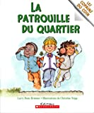 Patrouille du quartier La (0439947901) by Larry Dane Brimner