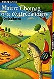 Maitre Thomas ET Les Contrebandiers (French Edition) (2070510565) by Harnett, Cynthia