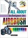 img - for All About Techniques in Airbrush (All About Techniques Series) book / textbook / text book