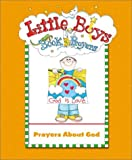 Little Boys Book of Prayers: Prayers About God (Board Book)