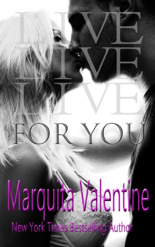 Live For You (Boys of the South ~ Book 1) by Marquita Valentine