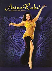 Aziza Raks! - The passion of Bellydance [Edizione: Germania]