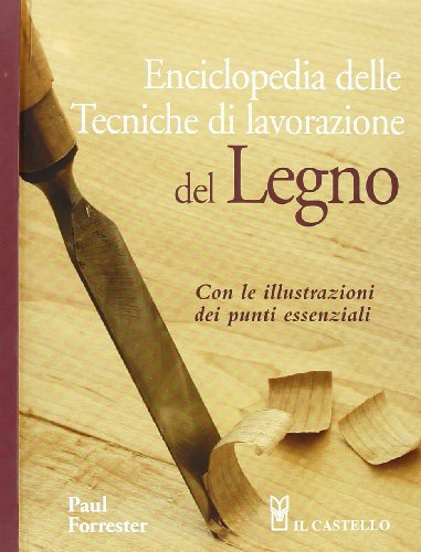 Libro enciclopedia delle tecniche di lavorazione del legno for Progettazione di mobili lavorazione del legno
