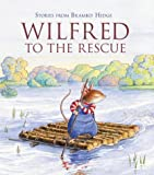 Wilfred to the Rescue (Stories from Brambly Hedge) (0007184123) by Barklem, Jill