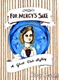 For Mercy's Sake (The Ghost Club Mysteries Book 1)