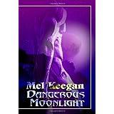Dangerous Moonlight ~ Mel Keegan